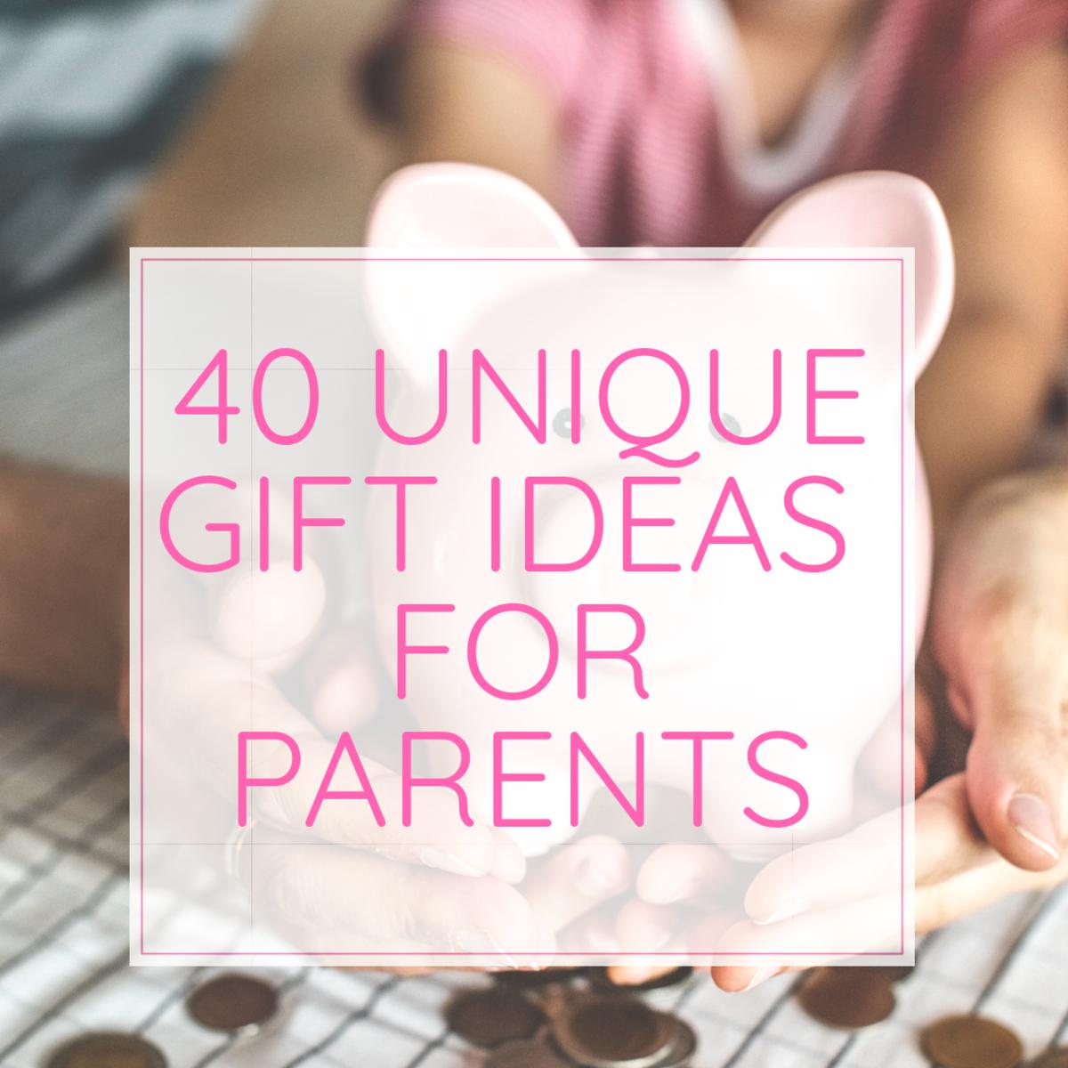 40 Unique Gift Ideas for Parents