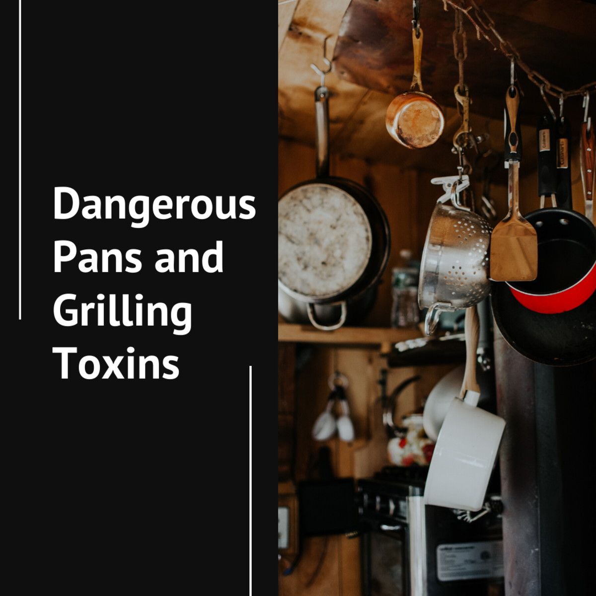 Dangerous Pans and Grilling Toxins:  Why Your Methods of Cooking Matter