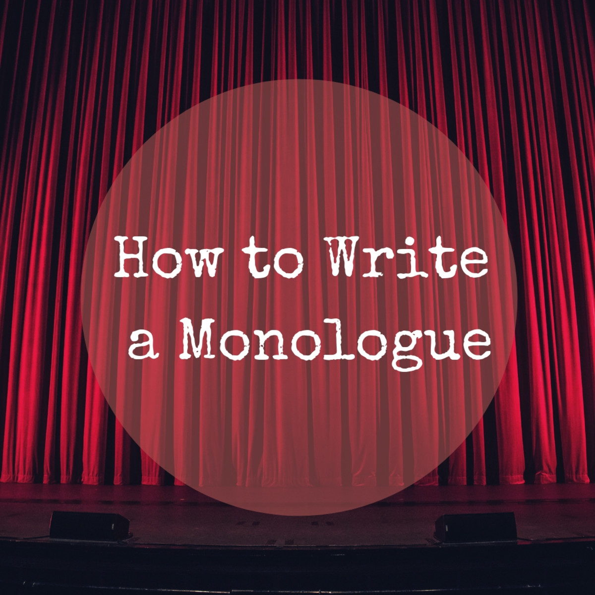 Learn how to write an original monologue from scratch.