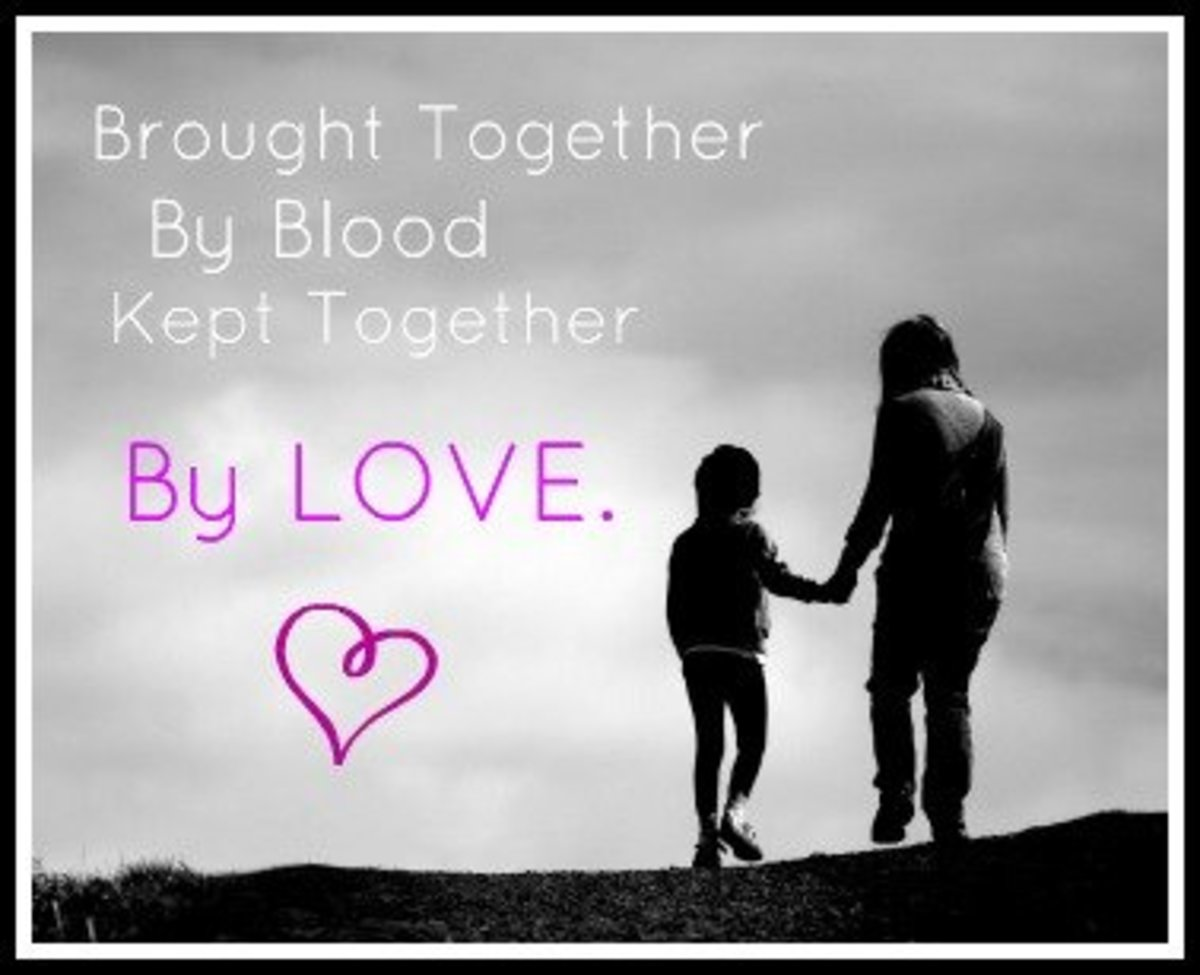 Brought together by blood. Kept together by love.