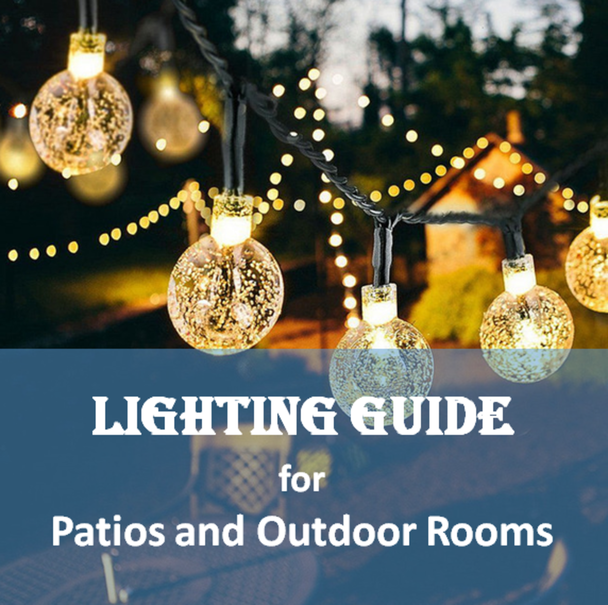 Lighting Guide For Patios And Outdoor Rooms Dengarden