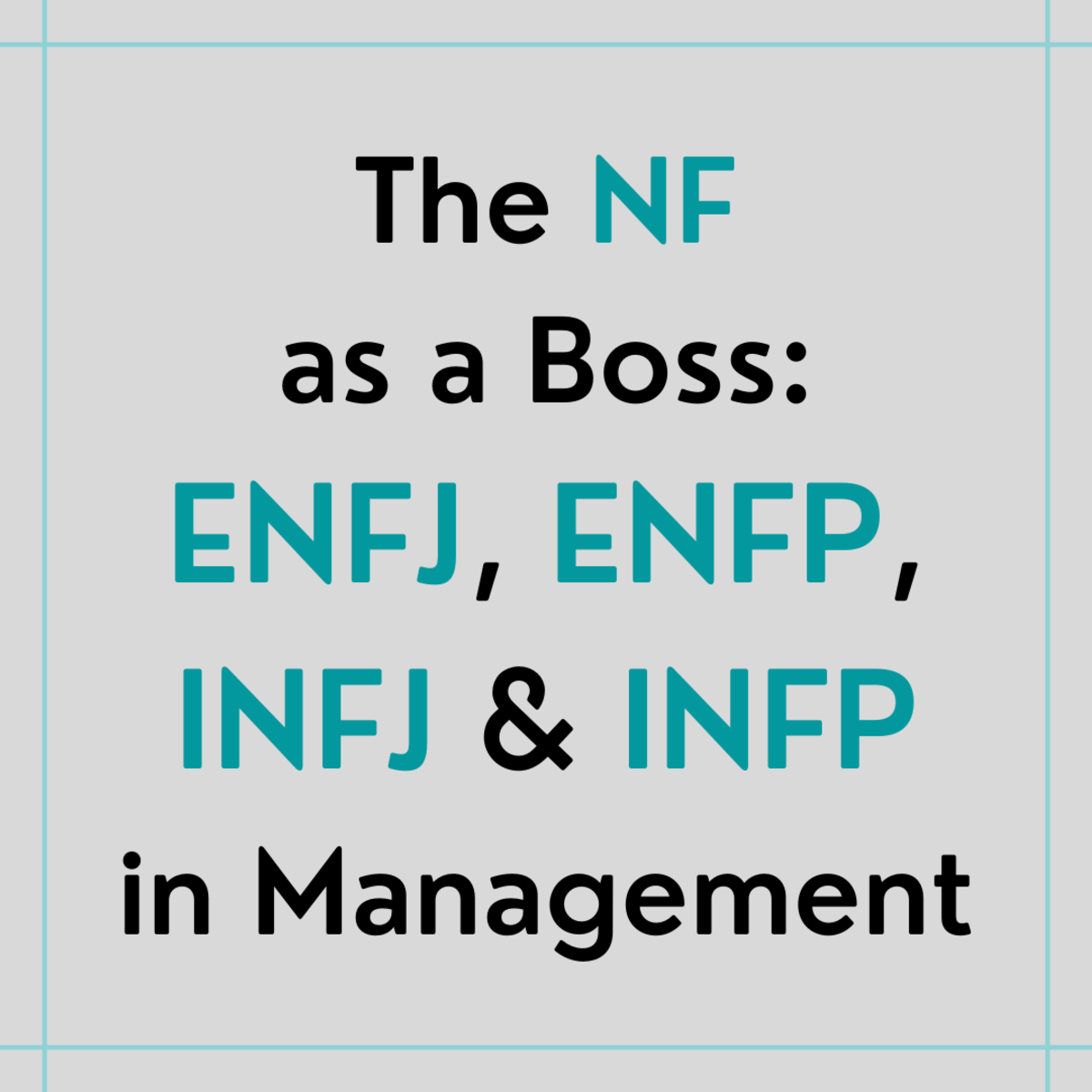 Discover some of the positive and negative characteristics of the NF personality type in a management role.
