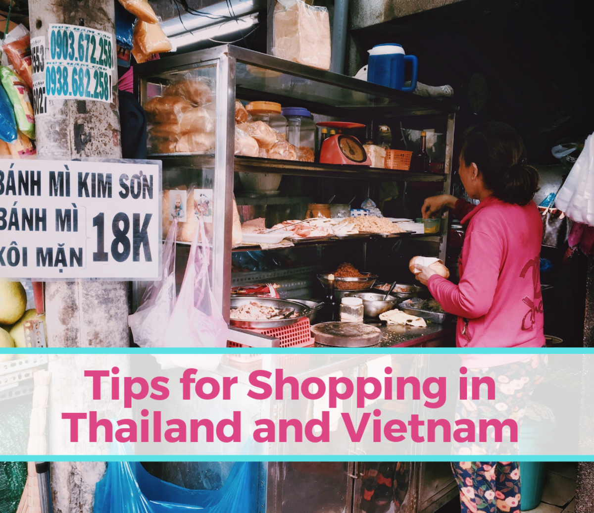 Learn where to go and how to get the best deals while shopping in Thailand and Vietnam.