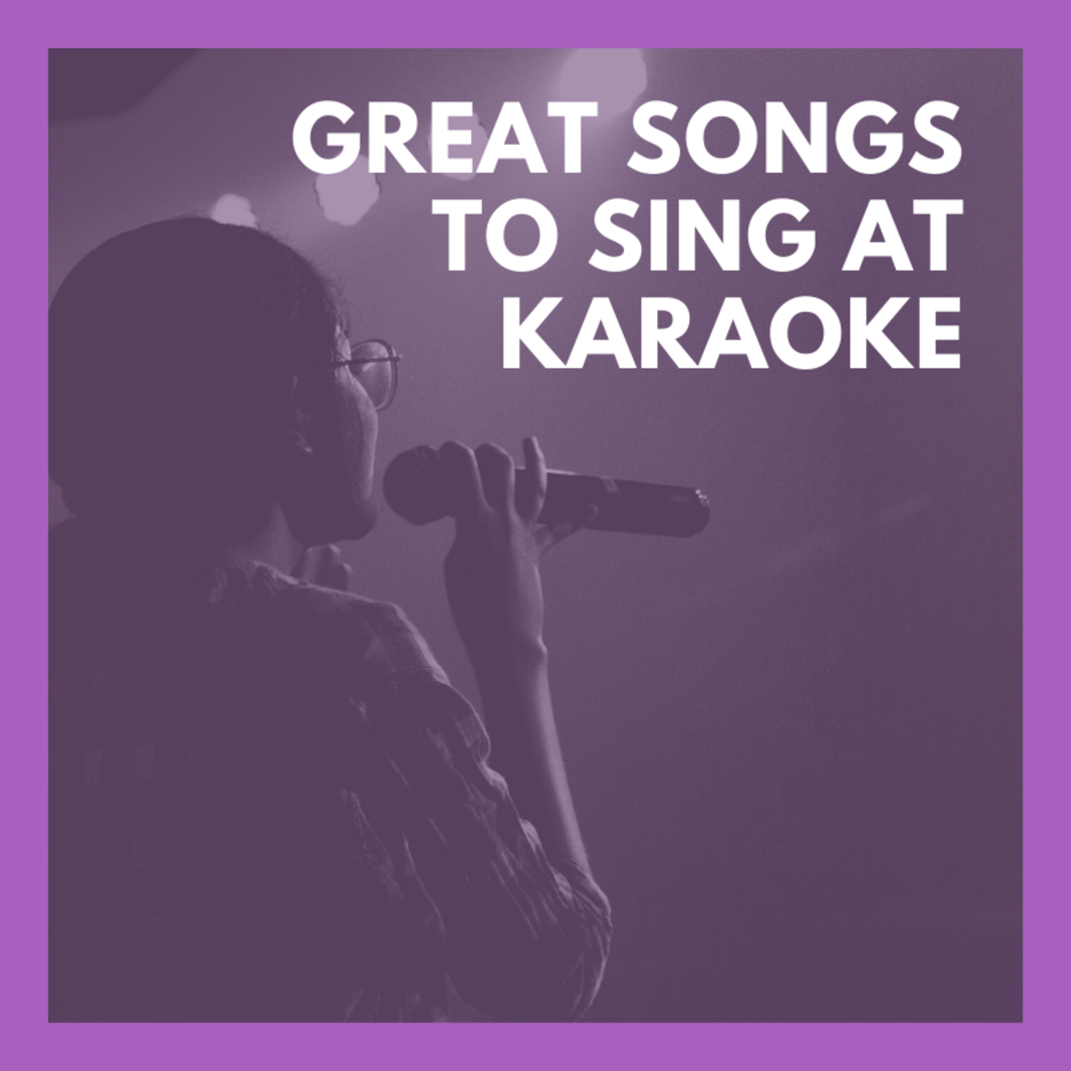 These songs are real crowd-pleasers at karaoke.