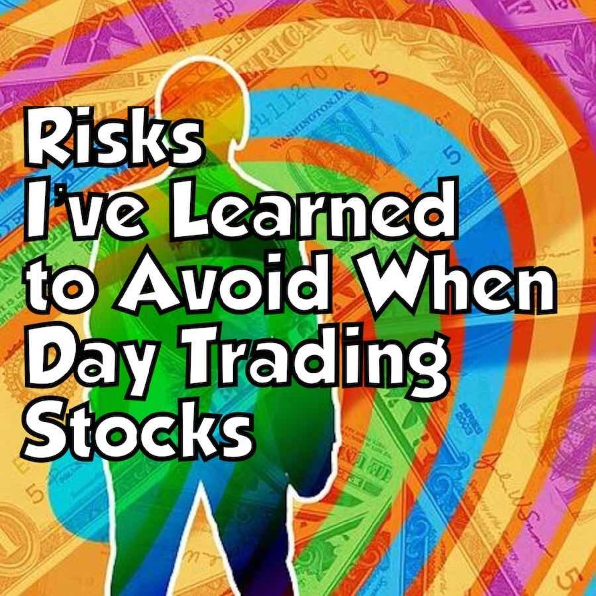 Risks I've Learned to Avoid When Day Trading Stocks