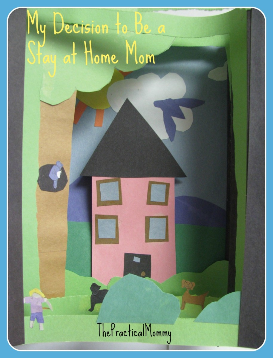 Being a Stay at Home Mom: My Decision to Be a SAHM