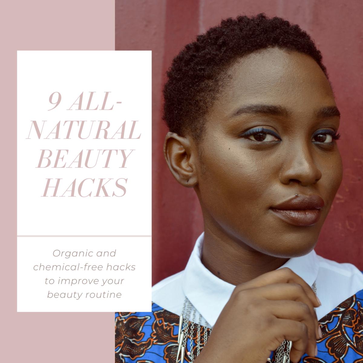 9 All-Natural Beauty Hacks