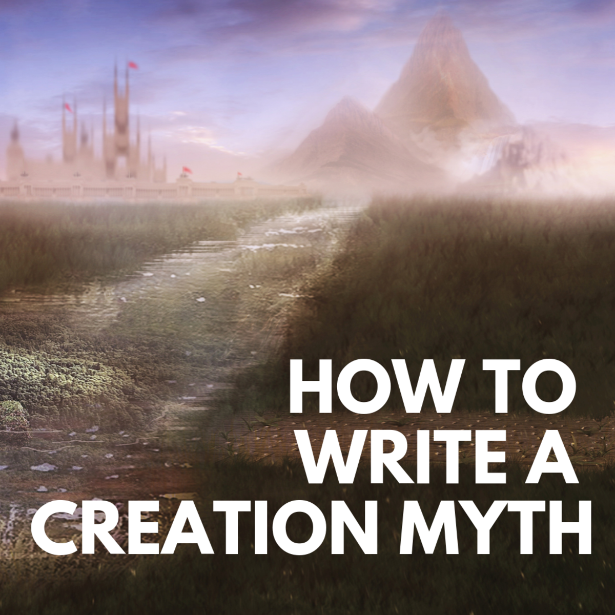 How to Write Your Own Creation Myth