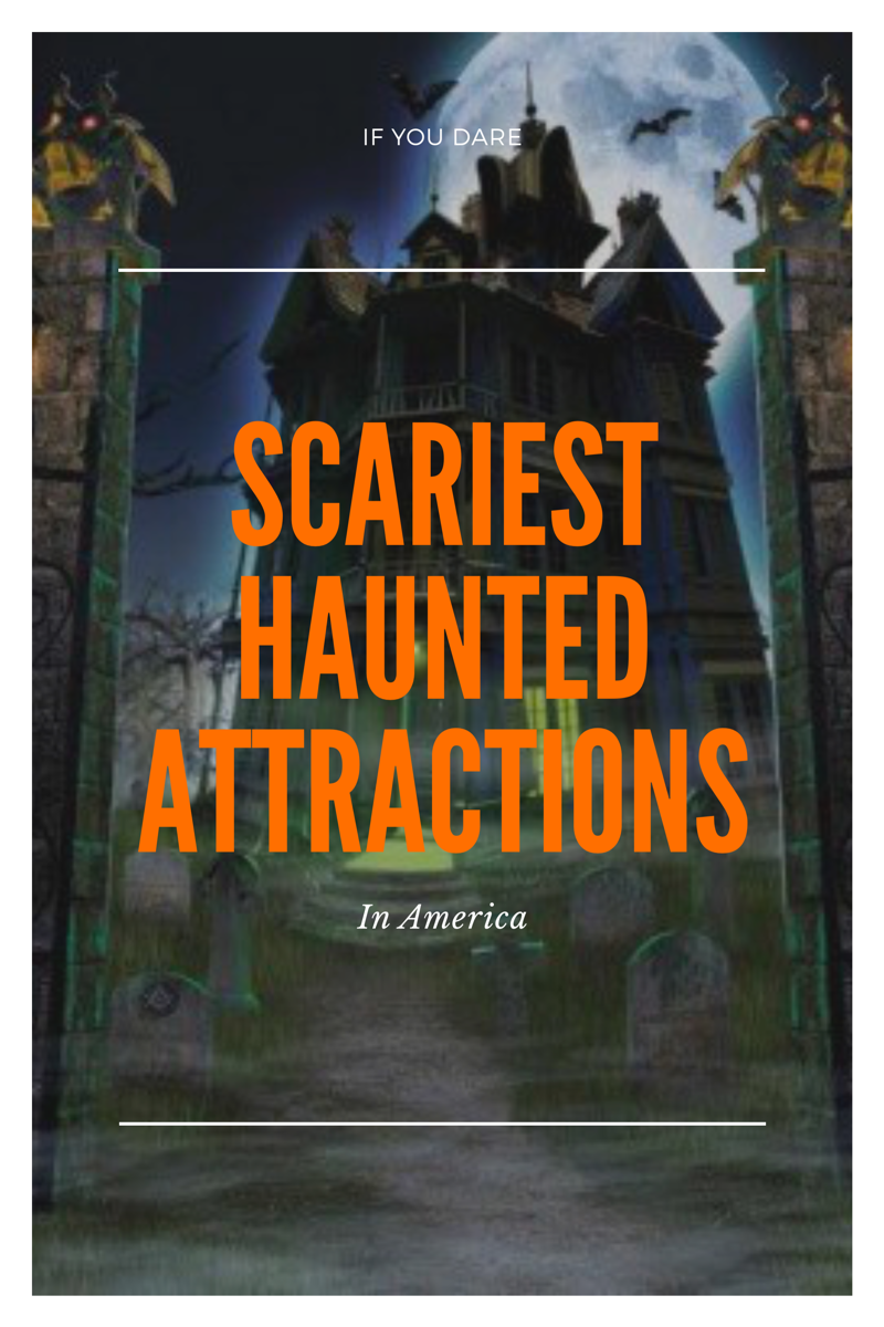 Scariest Haunted Attractions in America