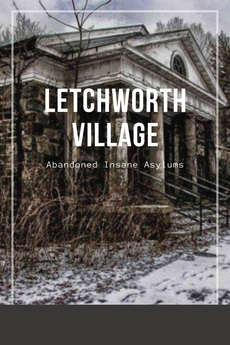 Letchworth Village History - Abandoned Insane Asylums