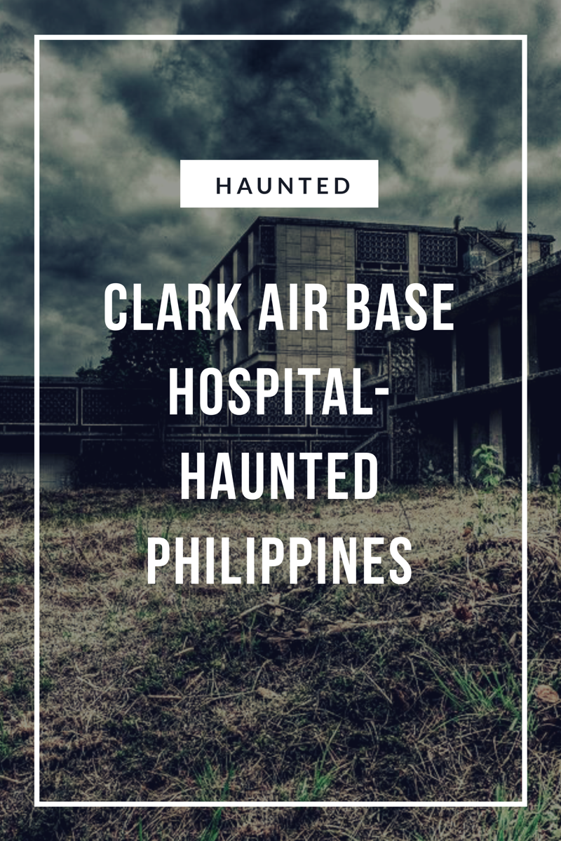 The abandoned Clark Air Base Hospital is viewed by some as the most haunted site in the Philippines.
