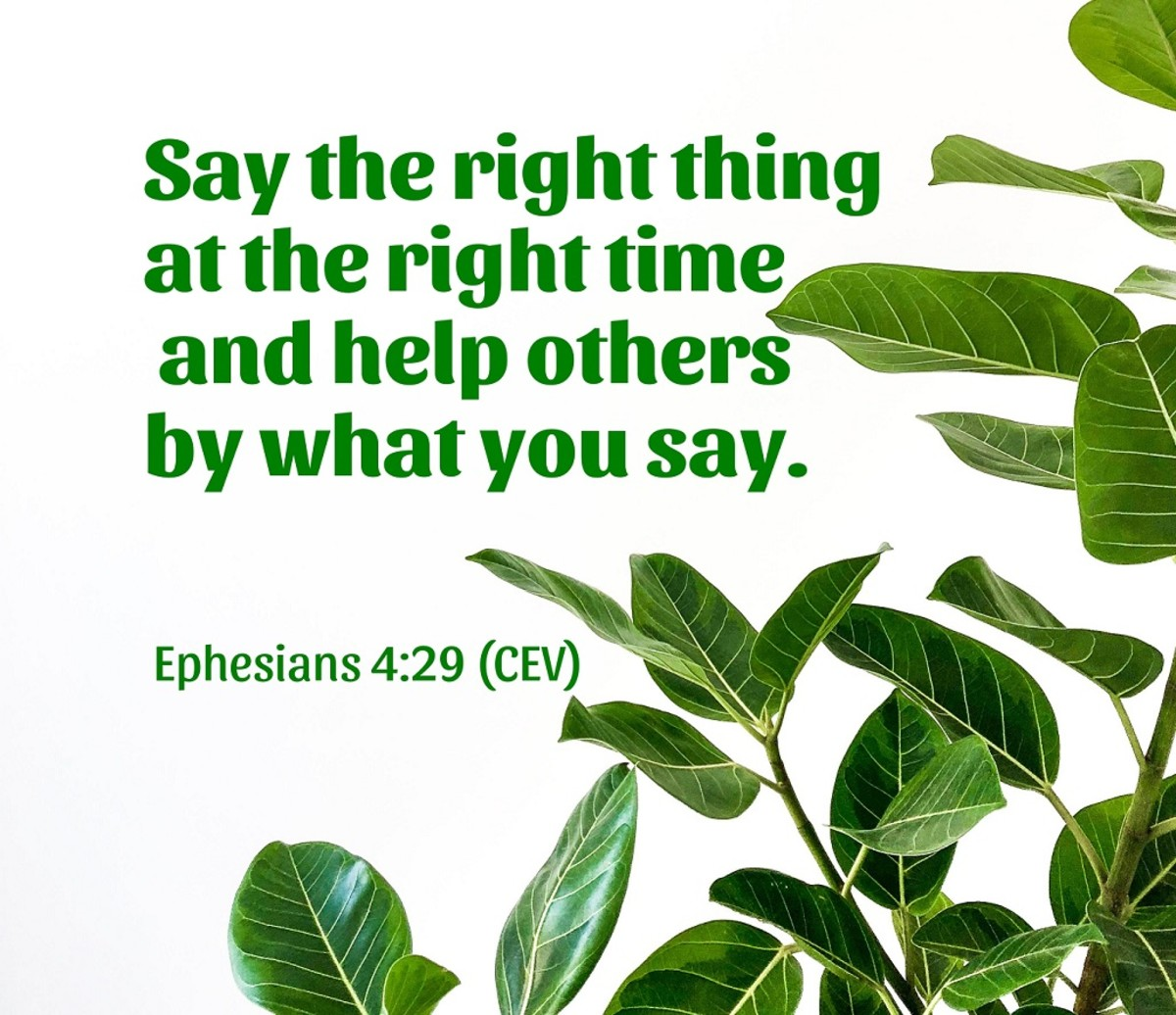 Say the right thing at the right time and help others by what you say.