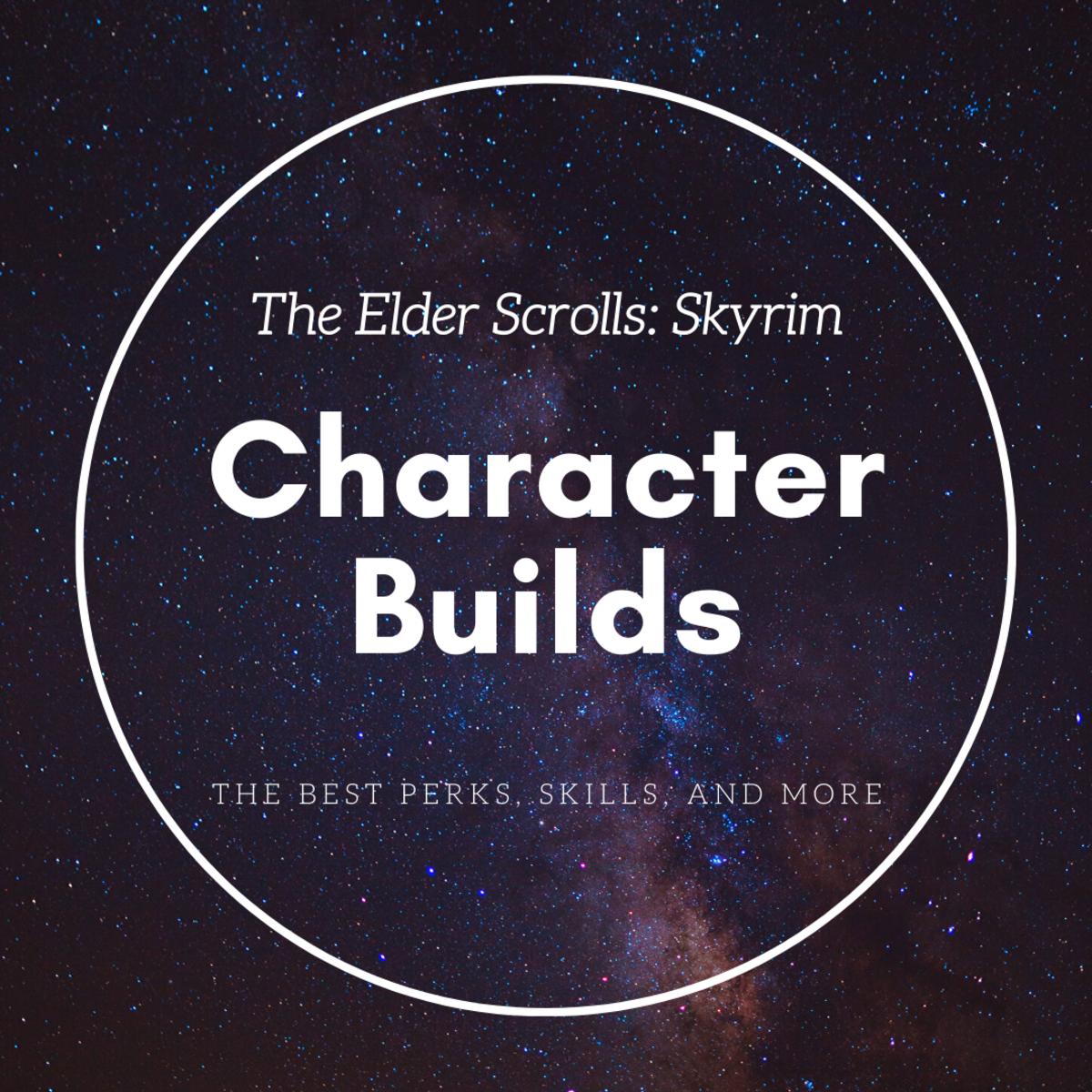 """The Elder Scrolls: Skyrim"": Three Simple Character Builds"