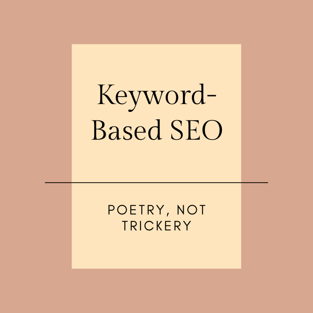 Keyword-Based SEO Is Poetry, Not Trickery