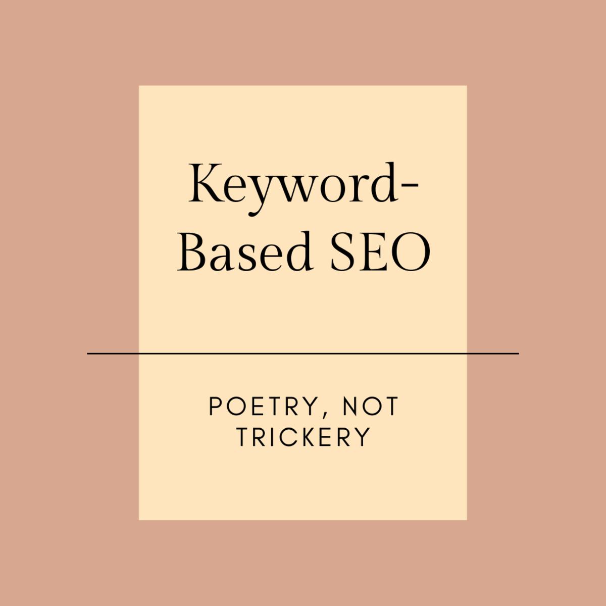 Keyword-Based SEO Is Poetry, Not Trickery