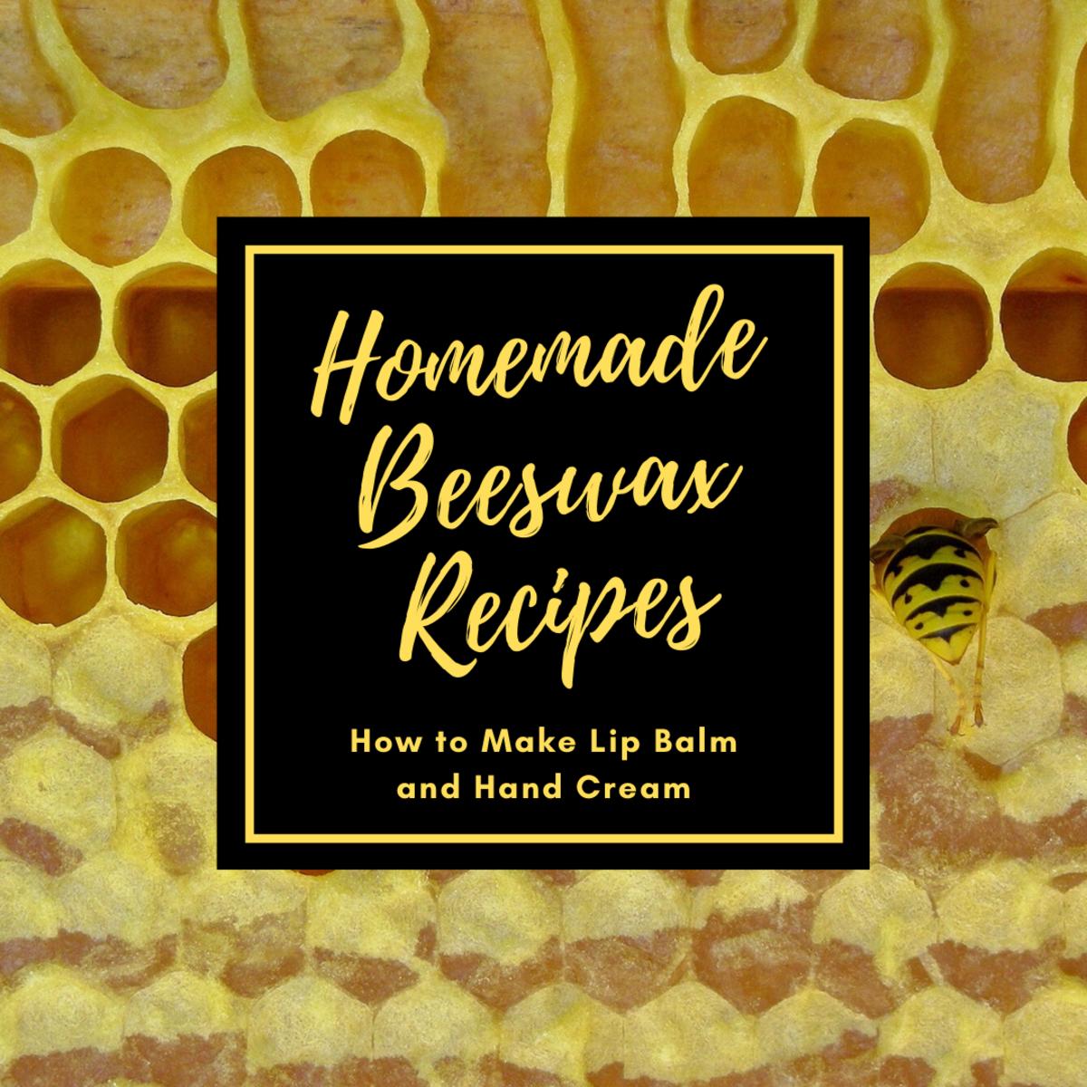 Beeswax Hand Cream and Lip Balm Recipes