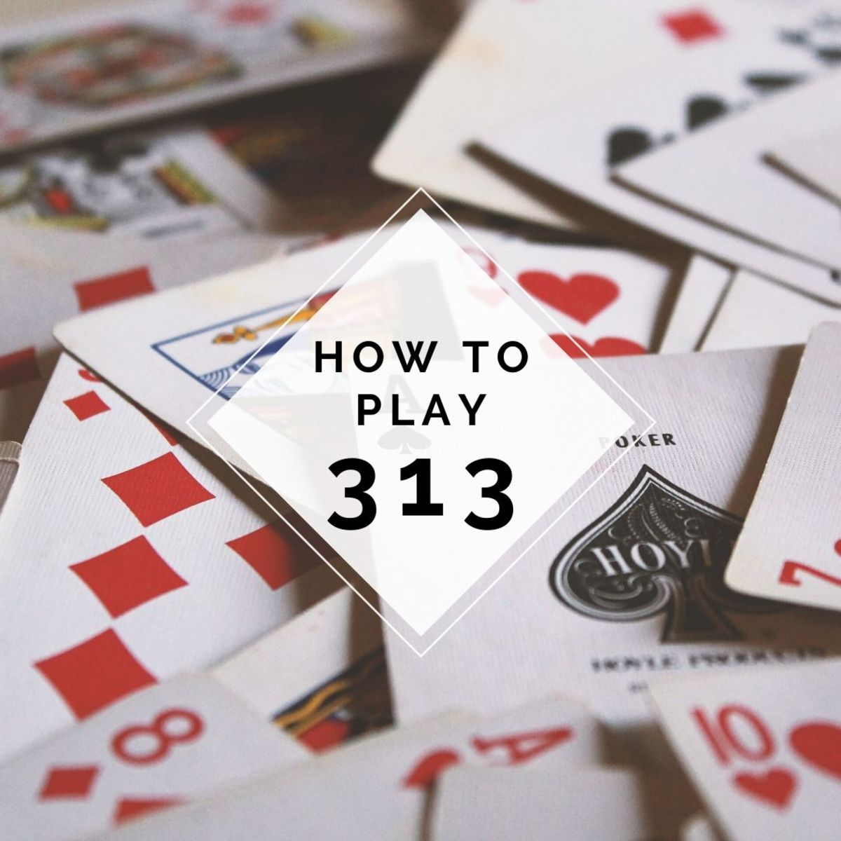 Learn how to play 313, a variant of Rummy  that's perfect for three players.