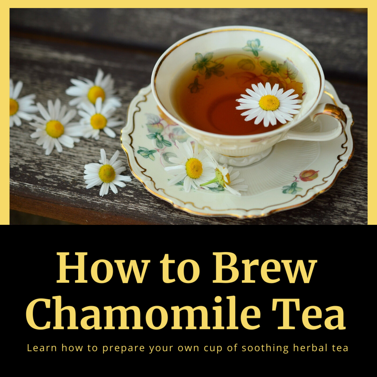 How to Prepare and Brew Chamomile Tea