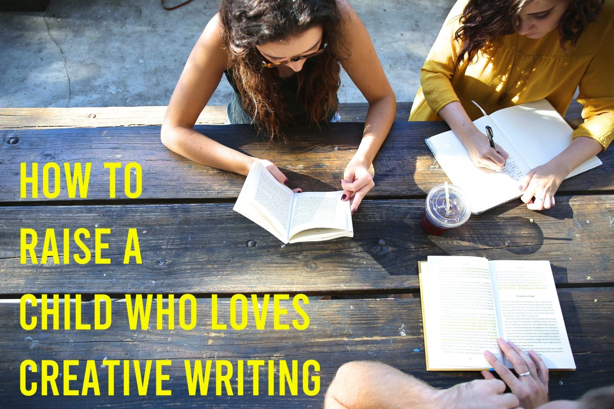 How to Raise a Child Who Loves Creative Writing