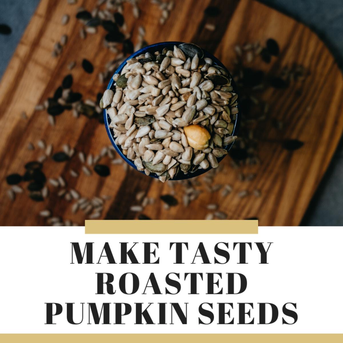 How to Make Tasty Roasted Pumpkin Seeds