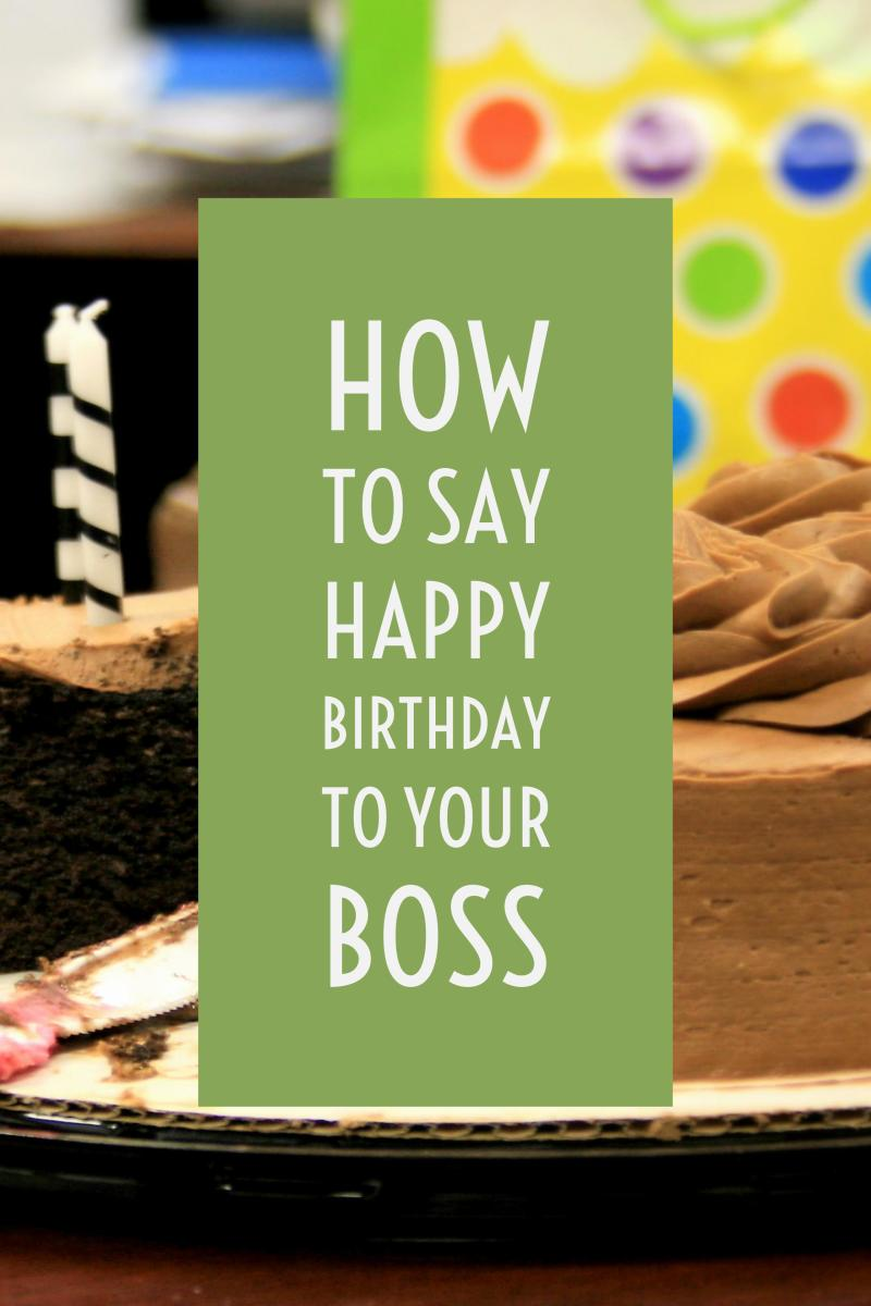 Best Birthday Wishes For Your Boss And Mentor Holidappy Celebrations