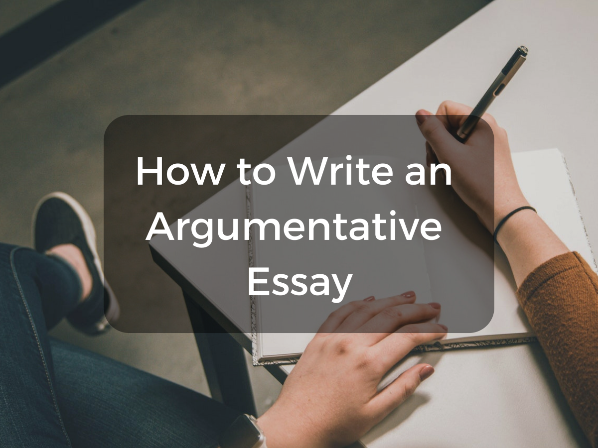 How to Write an Argument Essay Step by Step