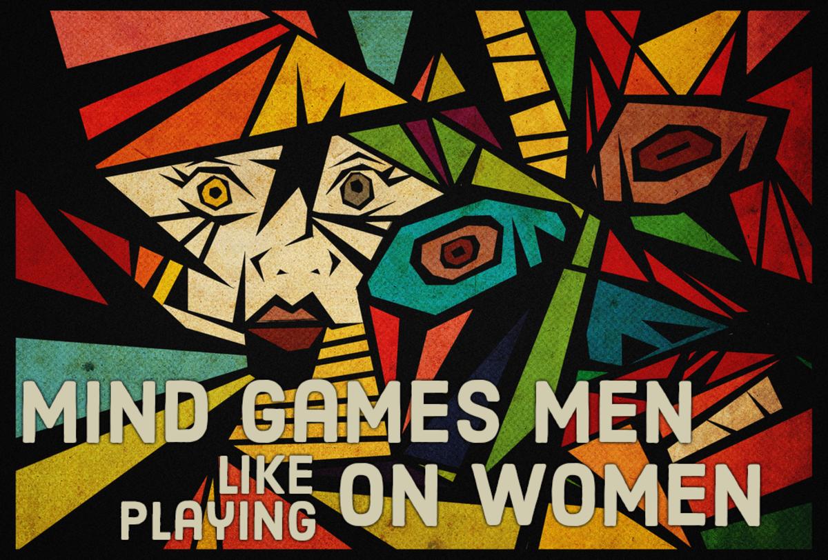 Mind Games Men Like Playing on Women