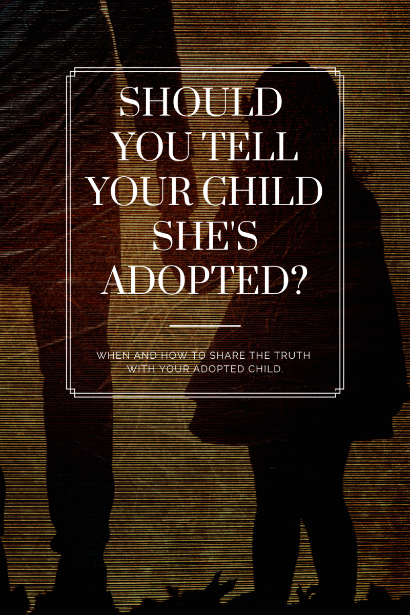 Yes. It is in everyone's best interests for you to tell your adopted child she's adopted.