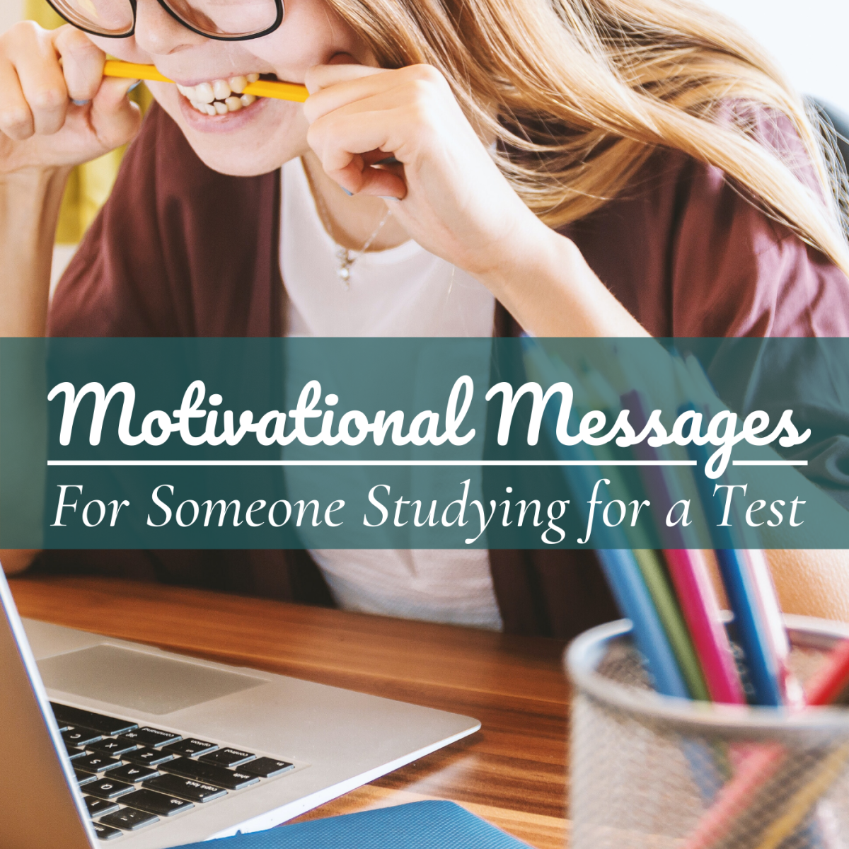 Good Luck Texts and Messages for Someone Studying for an Exam