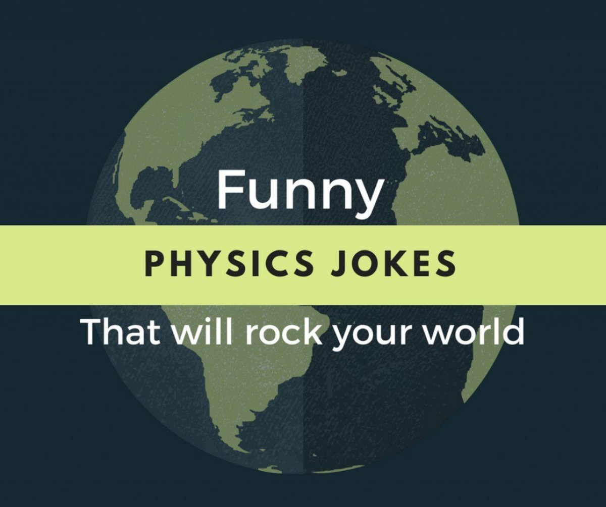 Physics Jokes That Will Rock Your World Letterpile