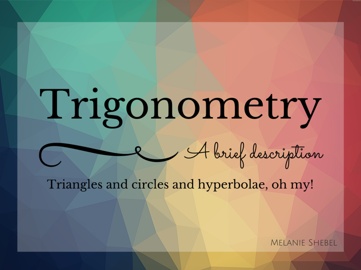 Trigonometry, a brief description. Triangles and circles and hyberbolae, oh my!