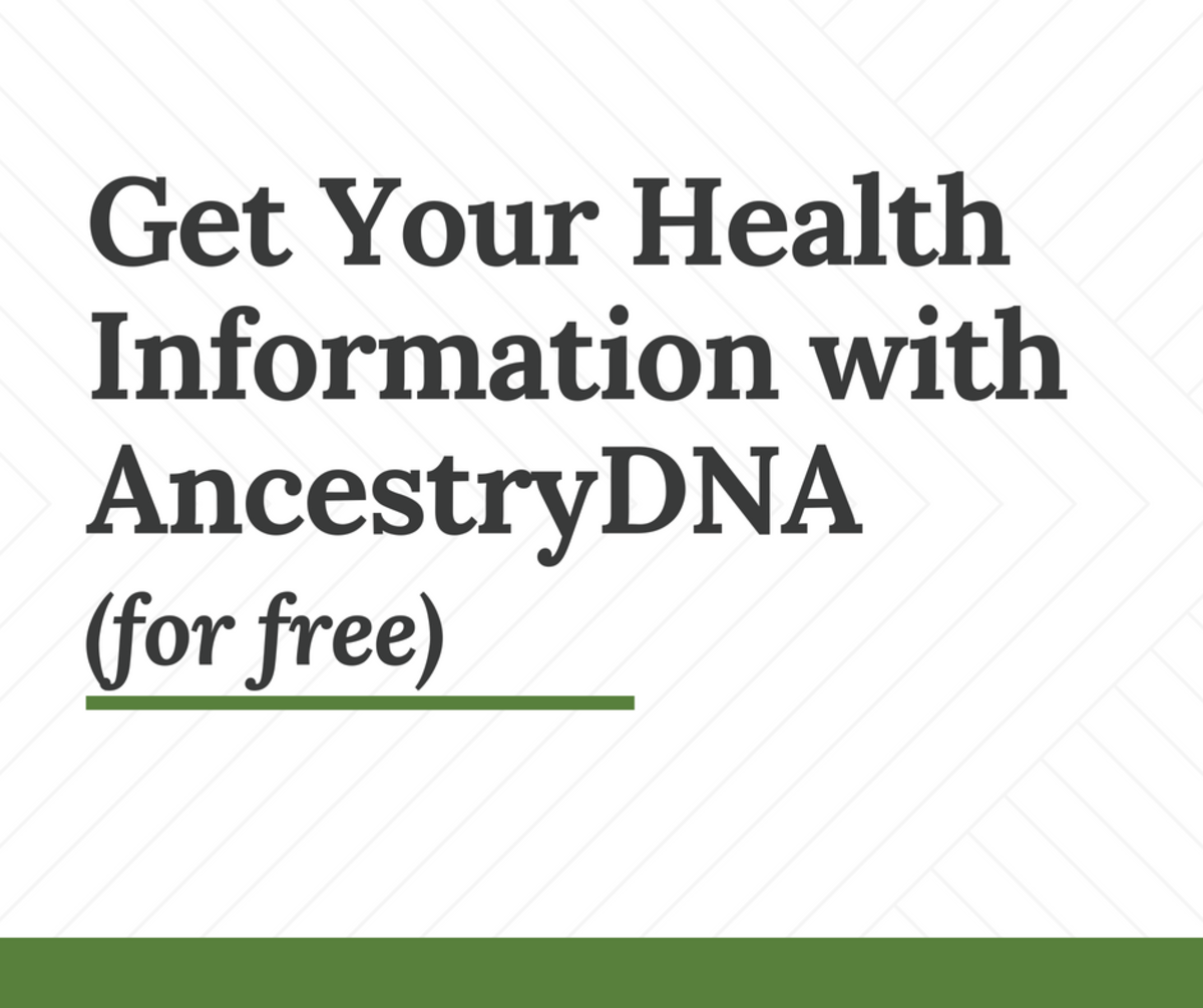 Get Health Info (Free) from AncestryDNA Results