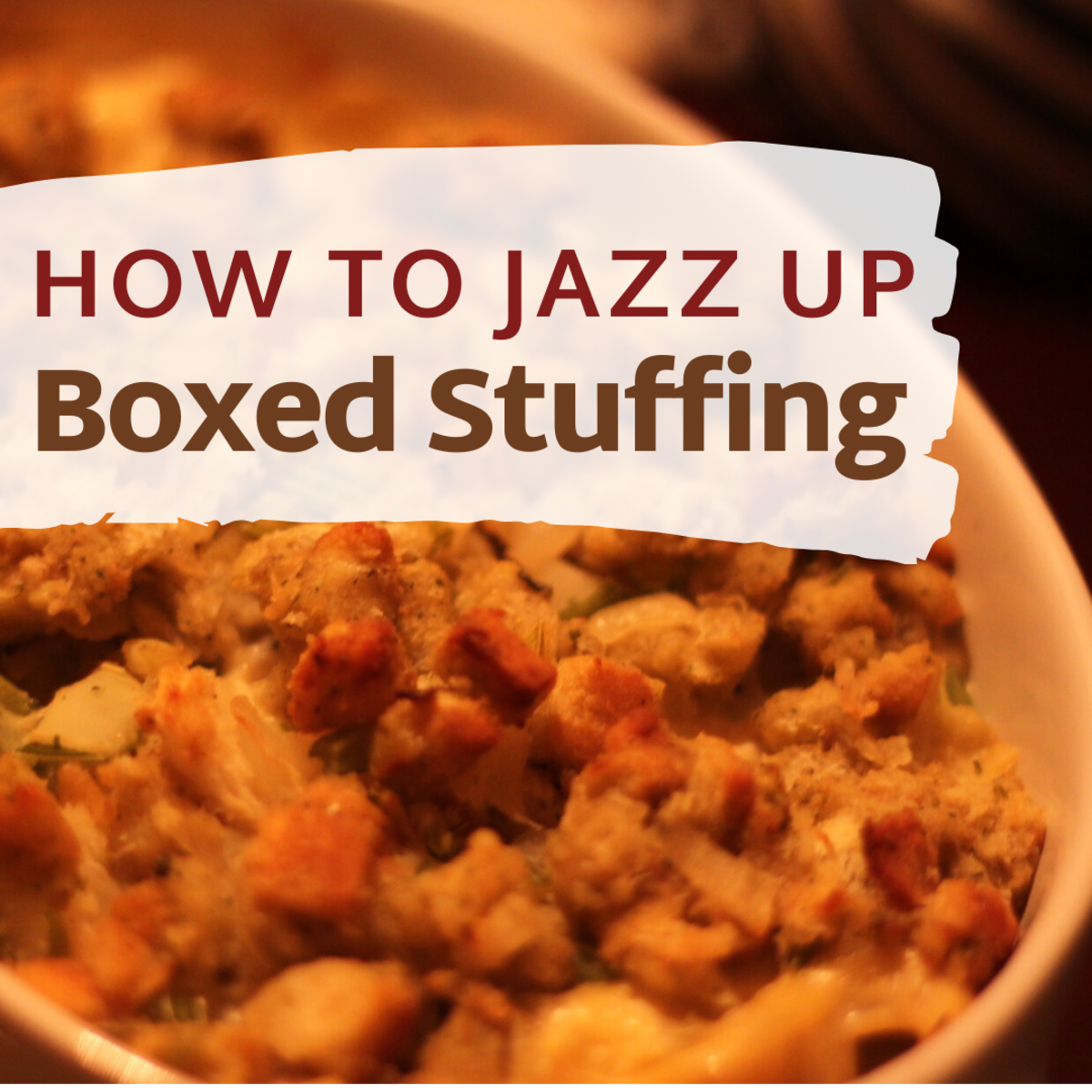 Tips for Jazzing Up Boxed Stuffing