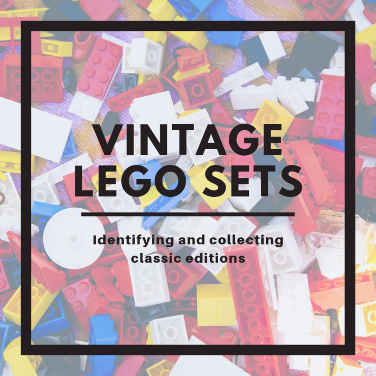 Vintage Lego Sets: How to Identify and Collect Classic Lego Bricks