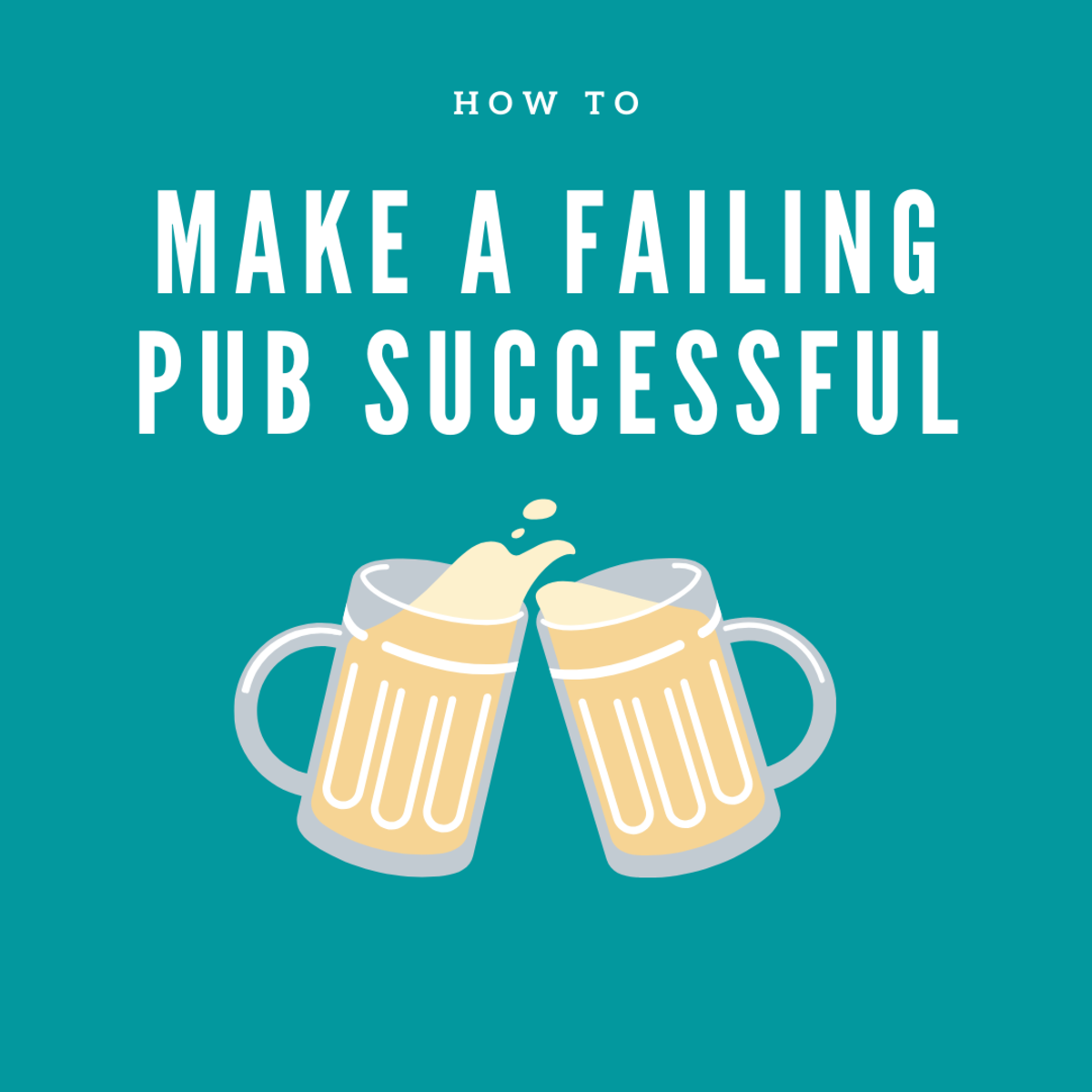 5 Tips on How to Make a Failing Pub Successful