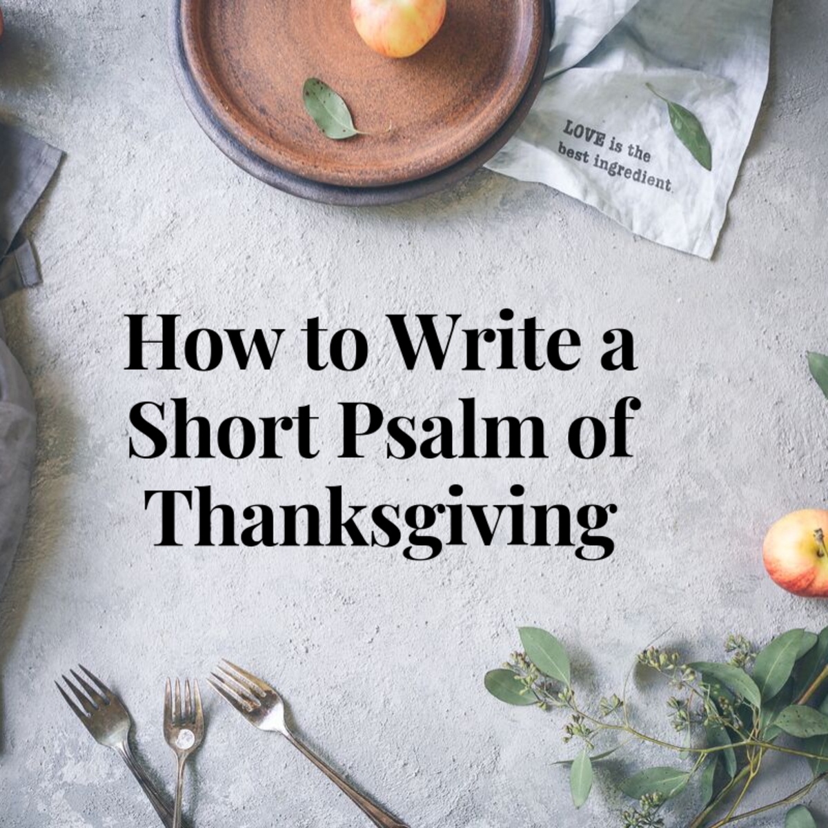 How to Write a Short, Personal Psalm of Thanksgiving