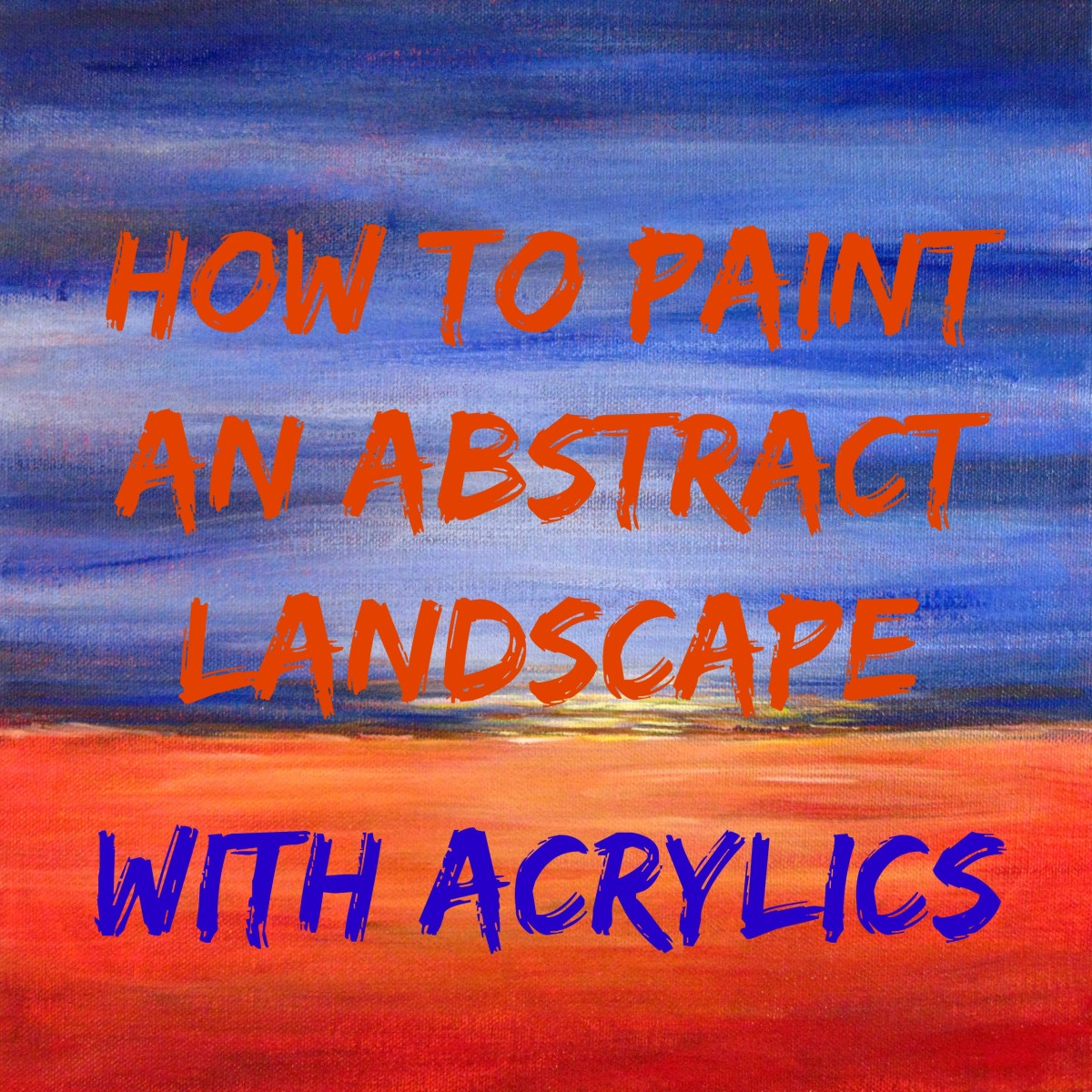 Easy Acrylic Painting Ideas: Abstract Landscape