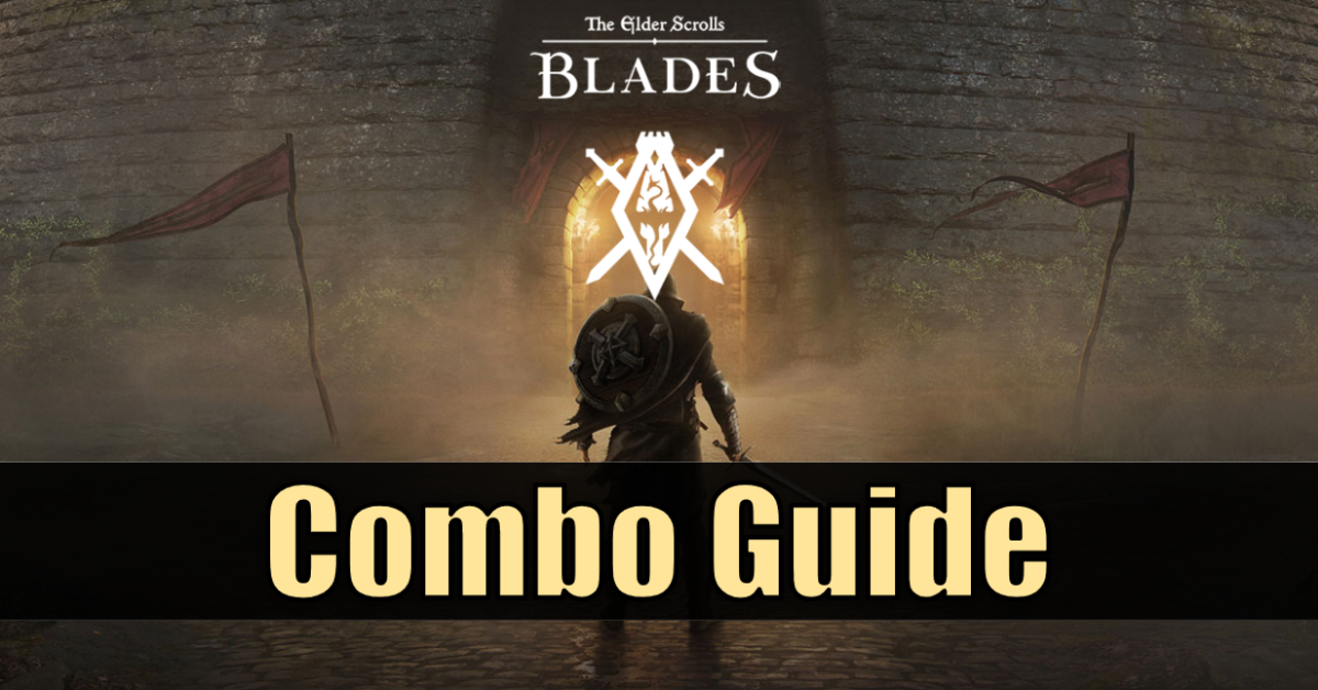 """The Elder Scrolls: Blades"" Combo Guide"