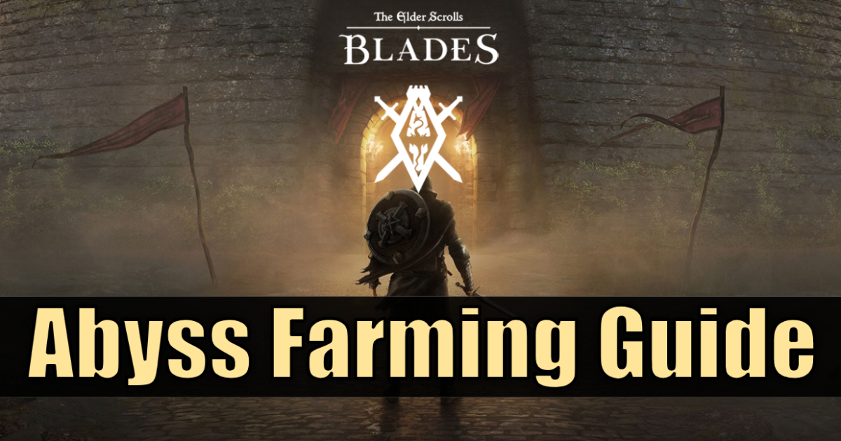 """The Elder Scrolls: Blades"" Abyss Farming Guide"