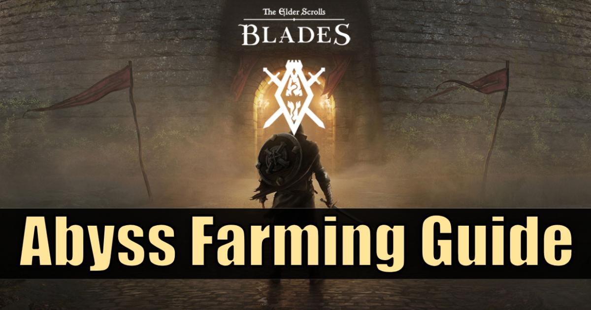 """The Elder Scrolls: Blades"" Abyss Farming Guide"