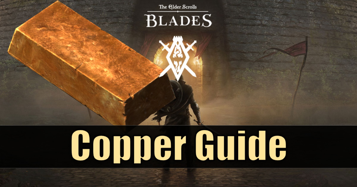 """The Elder Scrolls: Blades"" Copper Guide"