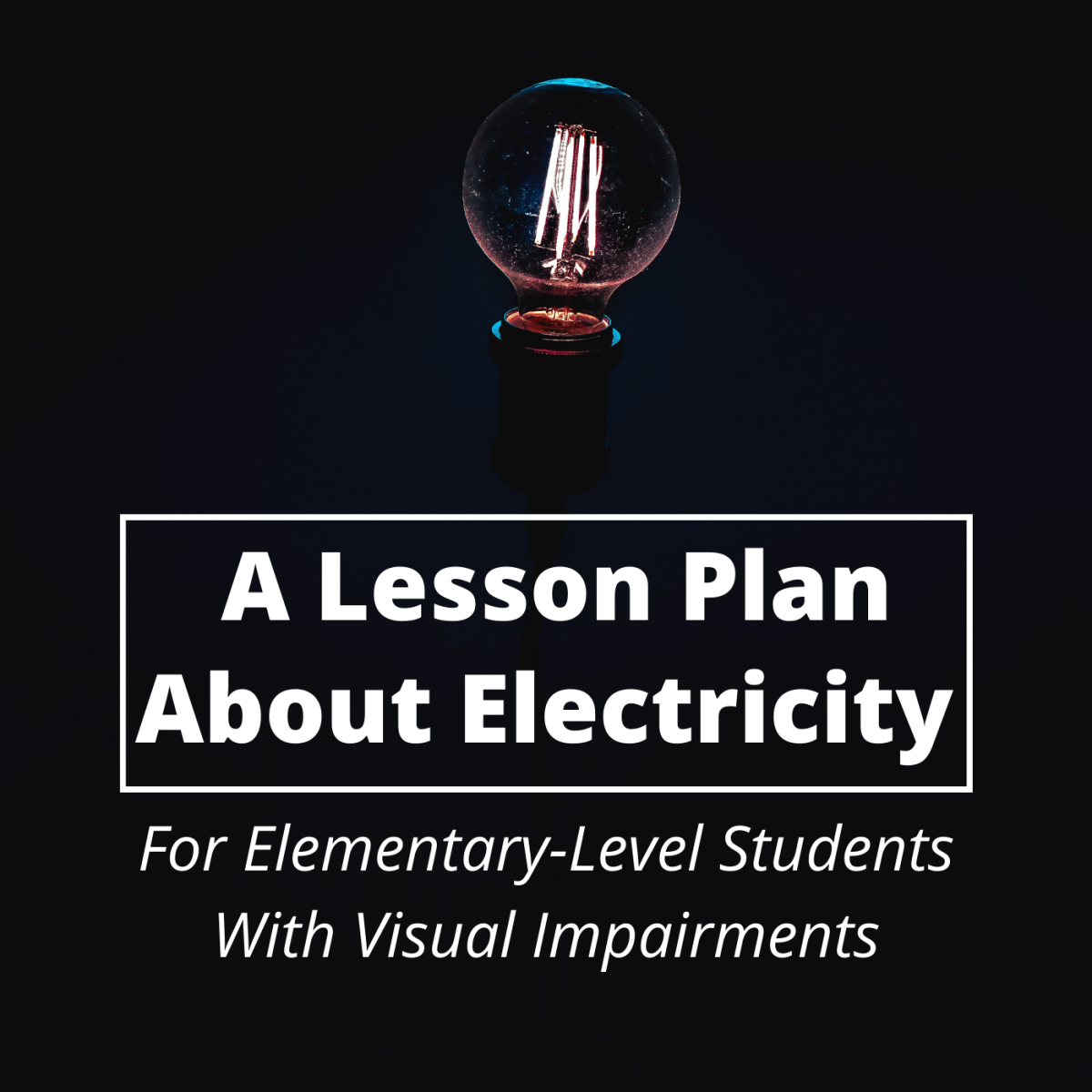 Electric Power Lesson Plan for Children With Visual Impairments
