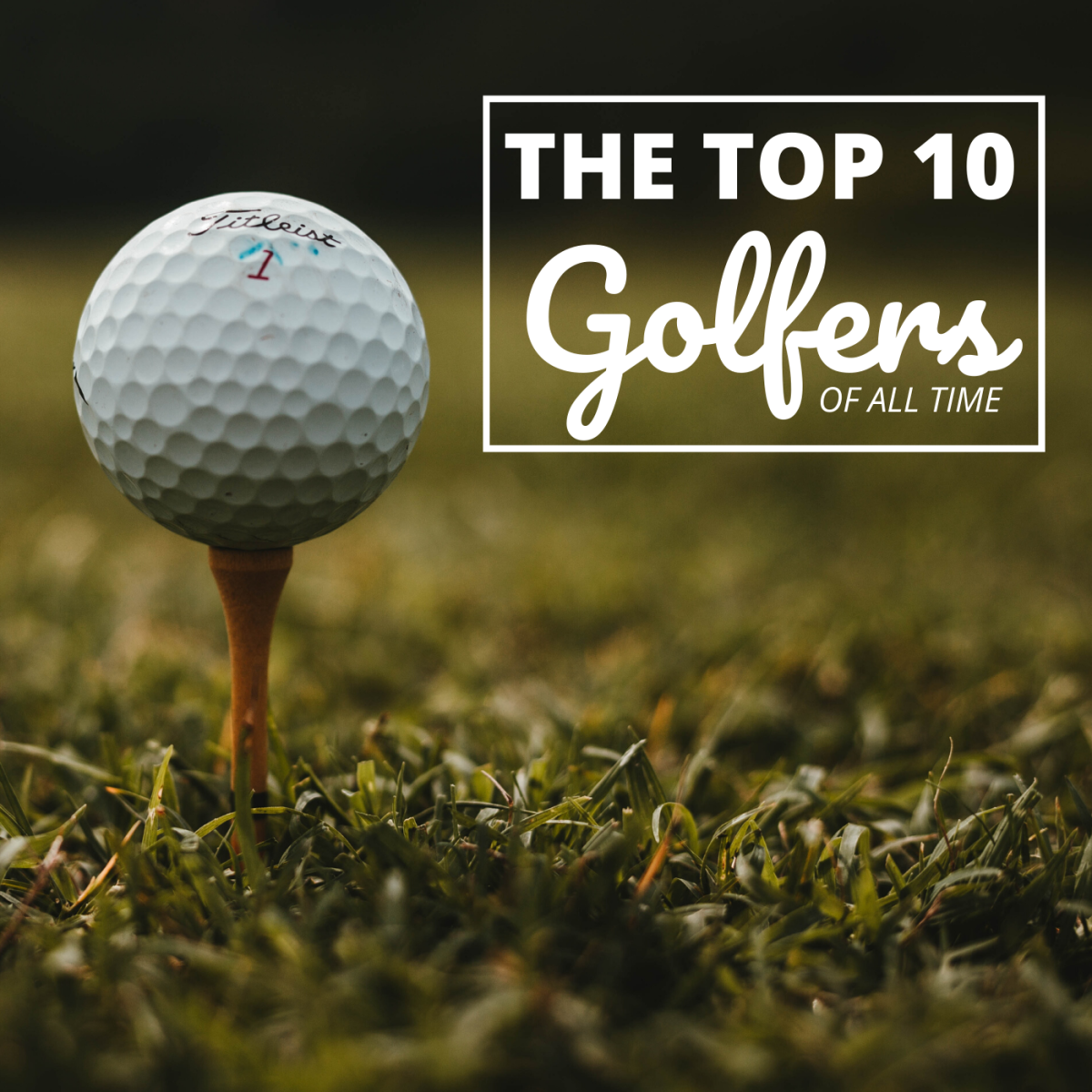 The Top Ten Best Golfers of All Time