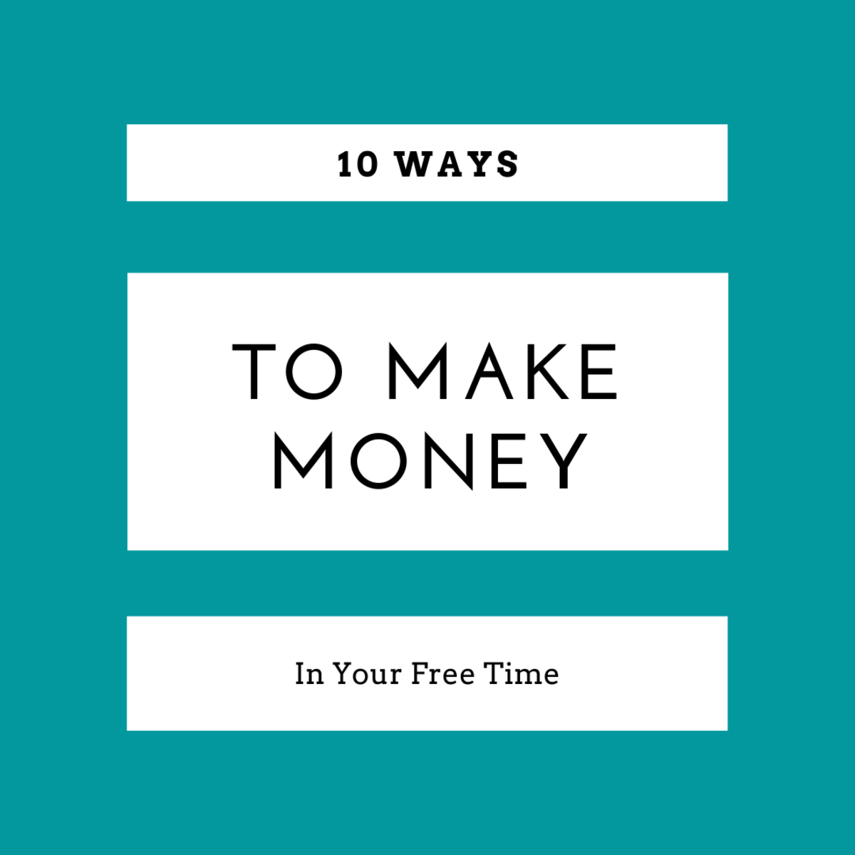 10 Great Ways to Make Money in Your Free Time