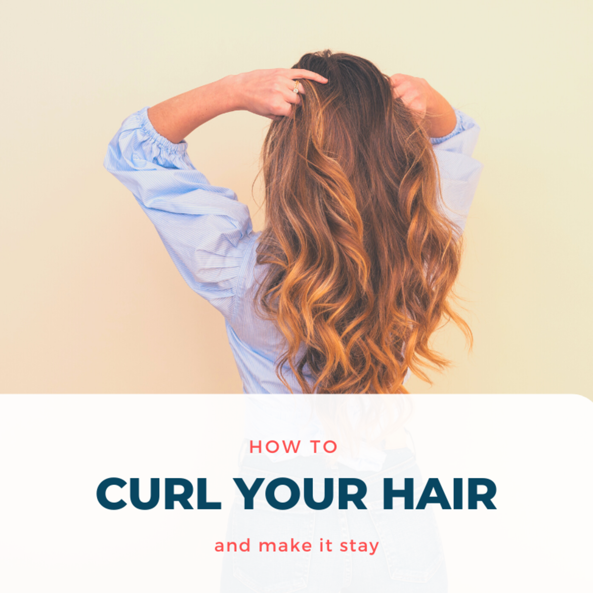 Hair Curling Tips and Tricks You Wish Your Mom Had Taught You