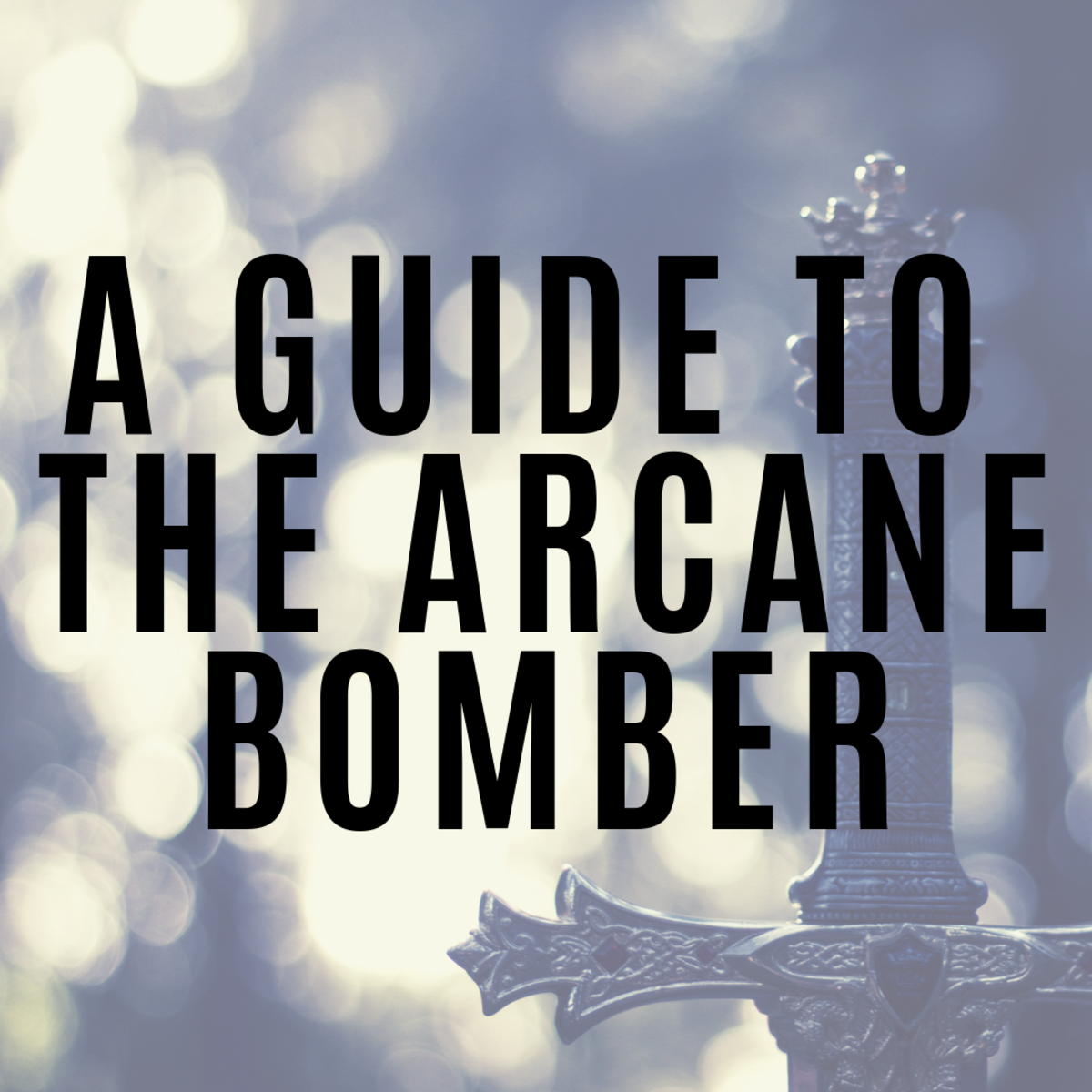 A Guide to the Arcane Bomber (Pathfinder)