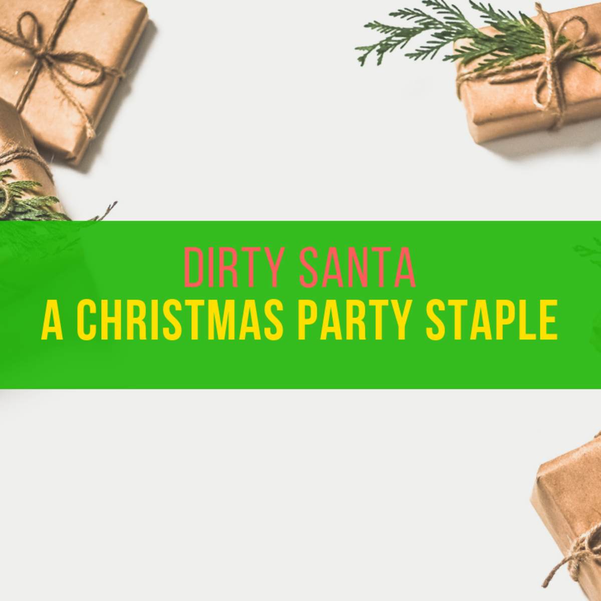 Dirty Santa is a fun spin on the holiday gift exchange.