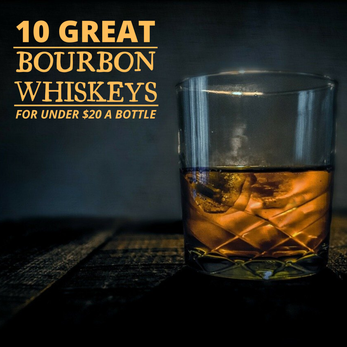 Looking for a great bourbon whiskey at a reasonable price? Check out my 10 selections below.