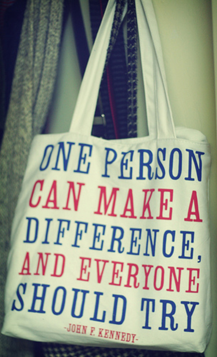 Everyone can make a difference and everyone should try.