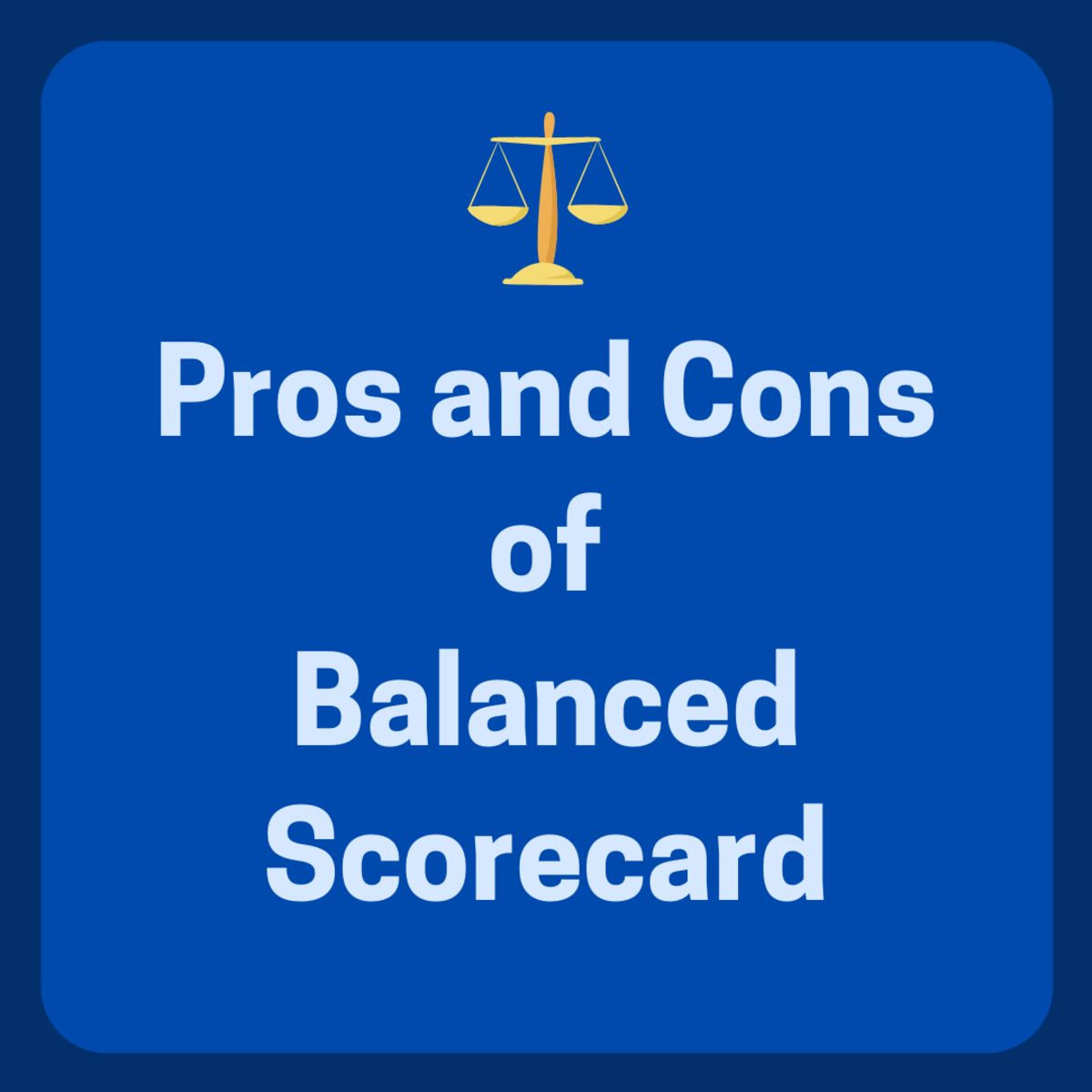 Balanced Scorecard: The Pros and the Cons of BSC